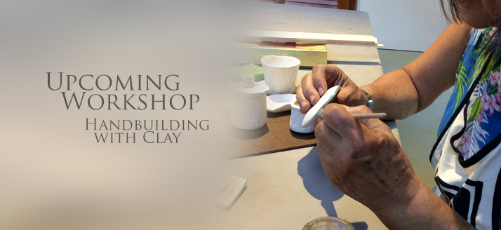 Handbuilding with Clay Workshop in September