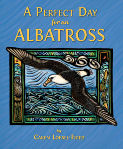 Loebel-Fried_APerfectDayforanAlbatross-bookcover