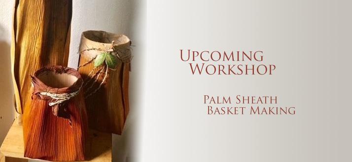 Workshop: Palm Sheath Basketry at Volcano Art Center