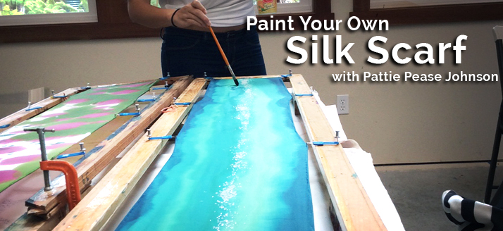 Paint Your Own Silk Scarf with Patti Pease Johnson