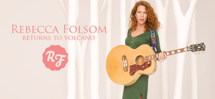 Rebecca Folsom Returns to Volcano