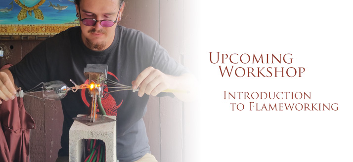 Workshop: Introduction to Flameworking