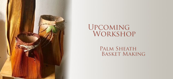 Workshop: Palm Sheath Basketry at Volcano Art Center