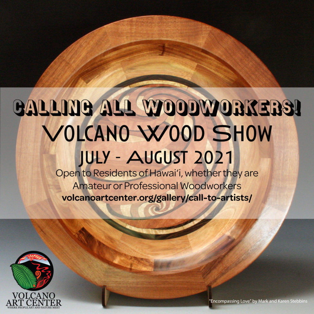 Calling All Woodworkers: Volcano Wood Show Exhibition 2021